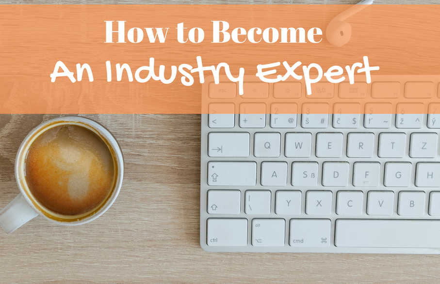 How to Become an Industry Expert